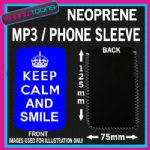 KEEP CALM AND SMILE  BLUE NEOPRENE MP3 MOBILE PHONE SLEEVE